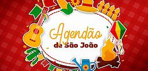 Chegou o São João! Programe-se para a festa na Capital e no interior