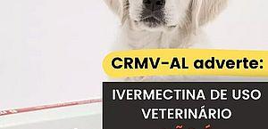CRMV-AL adverte: Ivermectina de uso veterinário não é recomendada para humanos