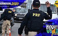 PRF autua mais de 900 motoristas durante Operação Carnaval 2020